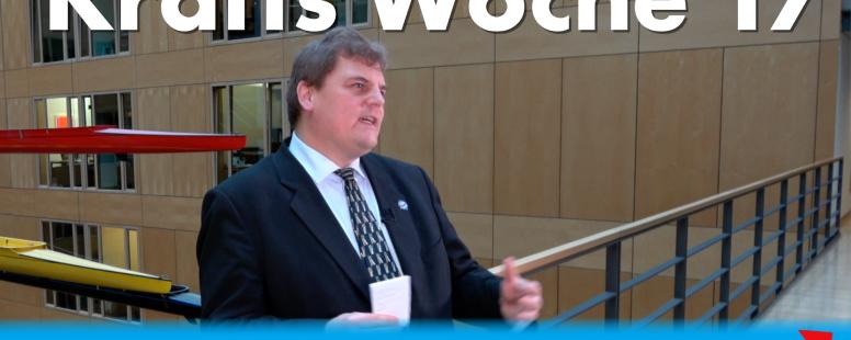 Neues Video: Krafts Woche 17 – Bericht aus dem Bundestag