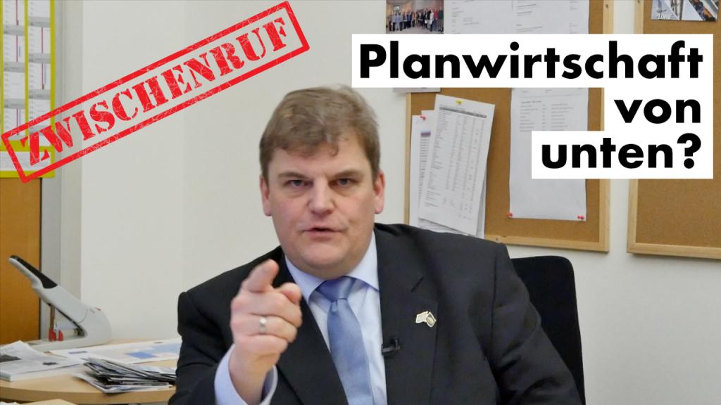 Zwischenruf: Planwirtschaft von unten?