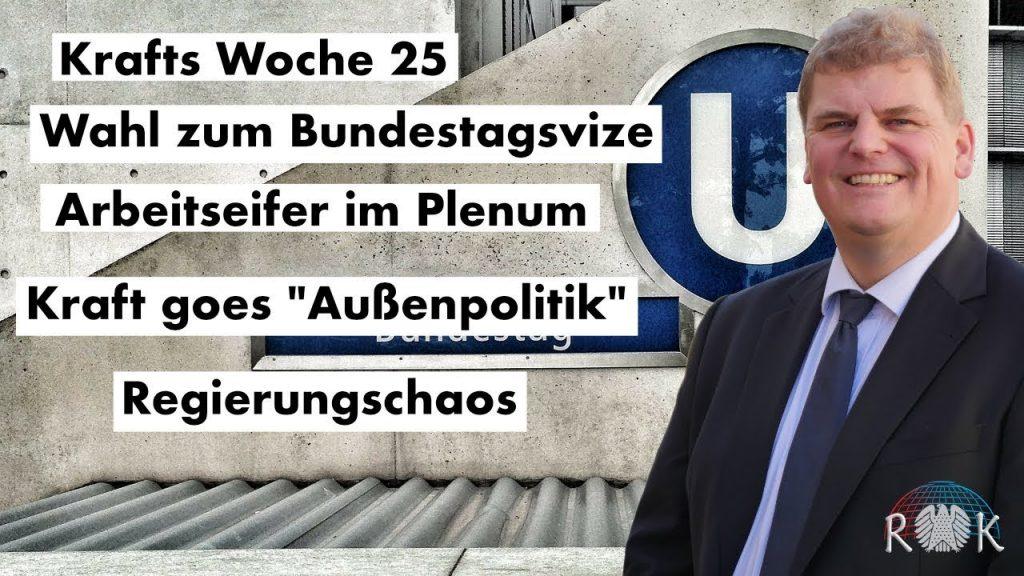 Krafts Woche 25: Bericht aus dem Deutschen Bundestag