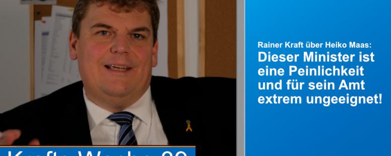 Rainer Kraft: Heiko Maas ist eine Peinlichkeit und für sein Amt extrem ungeeignet!