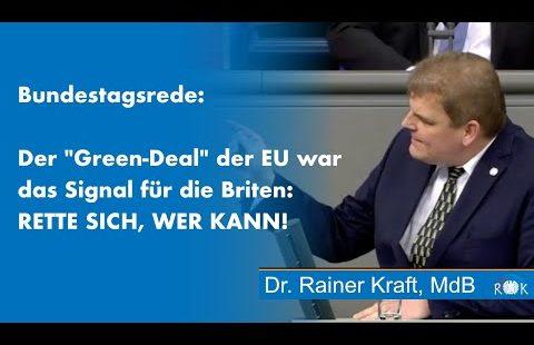 Rainer Kraft im Bundestag: Green Deal war das Signal für den Brexit: RETTE SICH, WER KANN!