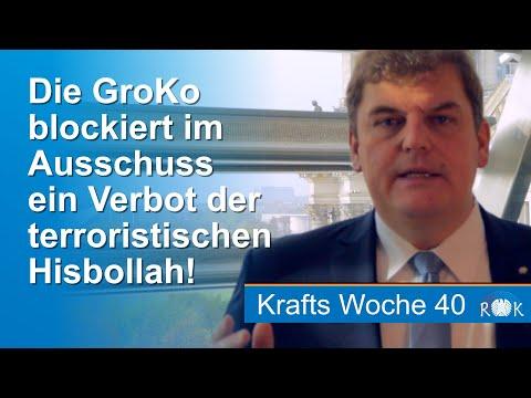 Krafts Woche 40: Die Groko blockiert im Ausschuss ein Verbot der terroristischen Hisbollah!