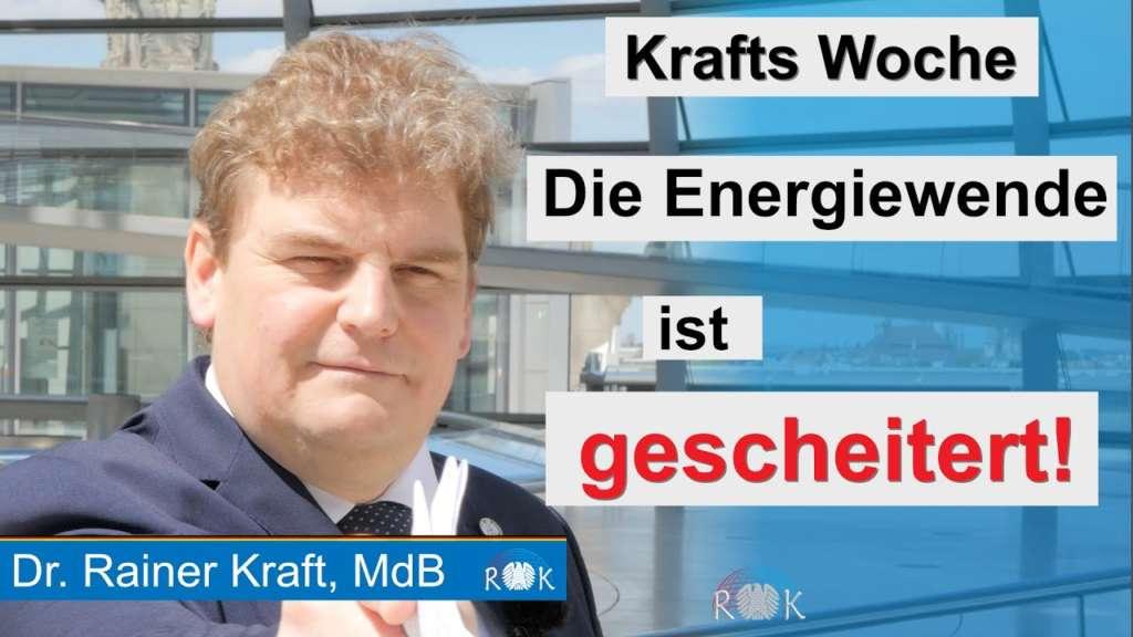 Krafts Woche: Die Energiewende ist gescheitert, EEG sofort abschaffen!