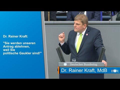 Rainer Kraft im Bundestag: Sie werden unseren Antrag ablehnen, weil sie politische Gaukler sind!