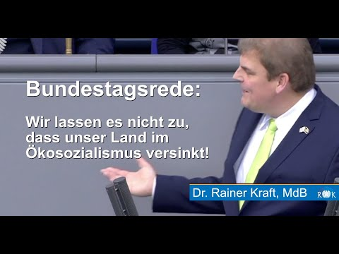 """Rainer Kraft: """"Wir lassen es nicht zu, dass unser Land im Ökosozialismus versinkt!"""""""