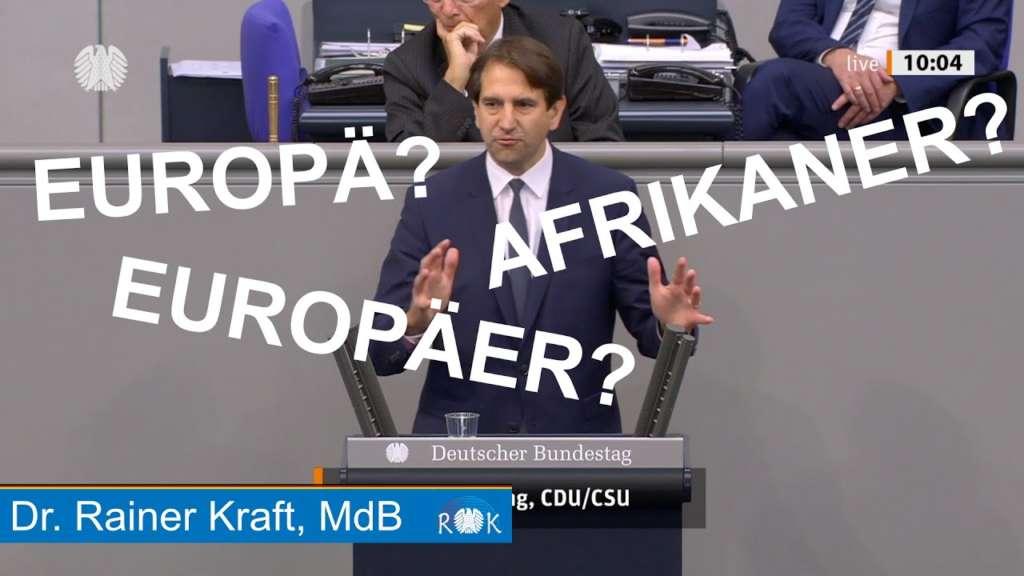 Zwischenruf: Europä? Europäer? Afrikaner? Ein CDU-Politiker ist verwirrt.