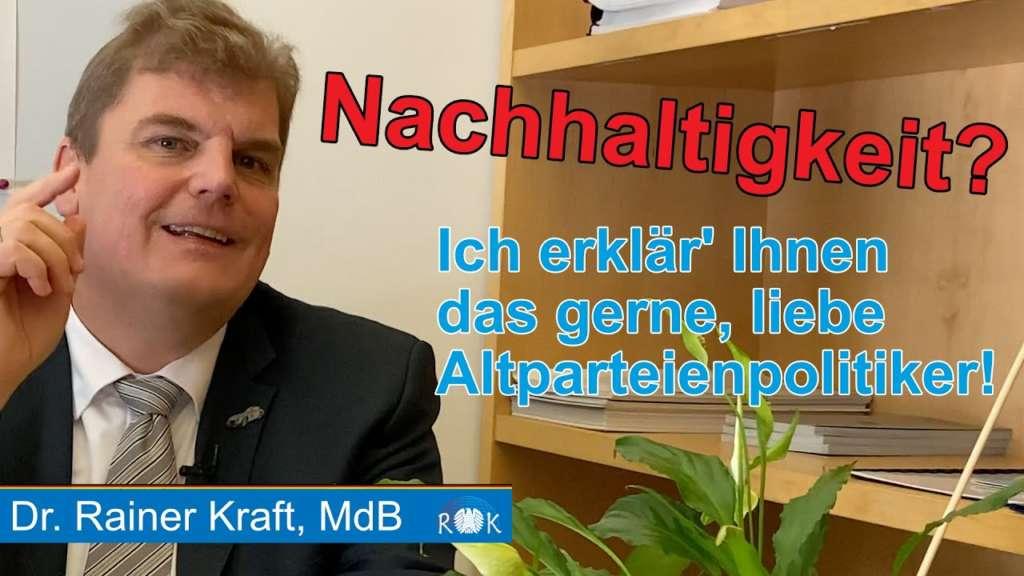Krafts Woche im Bundestag: Der Begriff Nachhaltigkeit wurde vergewaltigt!