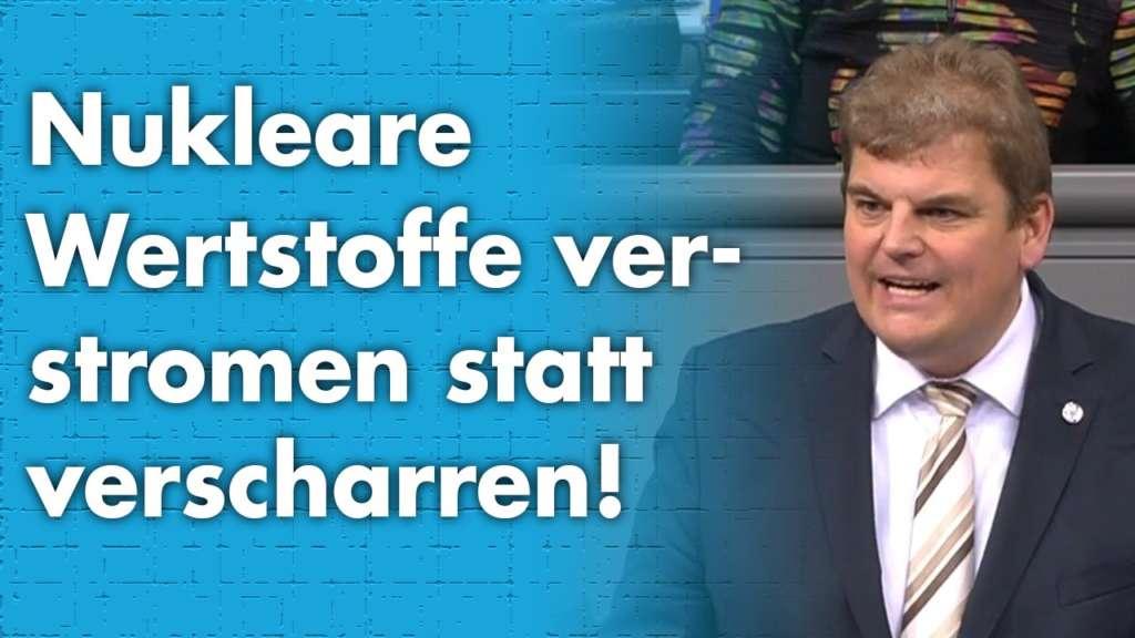 Rainer Kraft im Bundestag: Nukleare Wertstoffe verstromen, nicht verscharren!