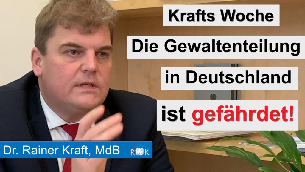 Krafts Woche: Die Grenzen zwischen den Gewalten verschwimmen in Deutschland zusehends!